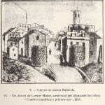 Carrer de Sant Andreu en el qual residia el casal dels Baliarda, el qual fou assetjat pels mossos d'esquadra i l'exèrcit l'any 1850 fins que aconseguiren matar el Noi Baliarda (Francesc Baliarda i Ribó) i el seu cunyat.